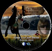 Photo: CARATULA DVD DISCO TEASER LA TIERRA HABLA Codigo 1303194800579 © Copyright LA TIERRA HABLA, año 2010. IVONNE LUCIA JUAN SANTANA.
