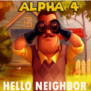 Guide Hello Neighbor Alpha 4 NEW 2018 for PC