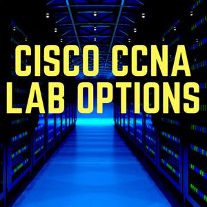 Cisco CCNA Lab Options