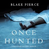 Once Hunted (A Riley Paige Mystery—Book 5)