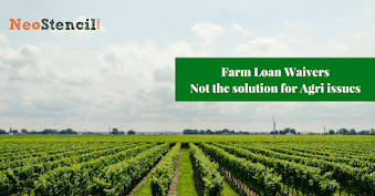 Farm Loan Waivers are not the solution for Agriculture issues