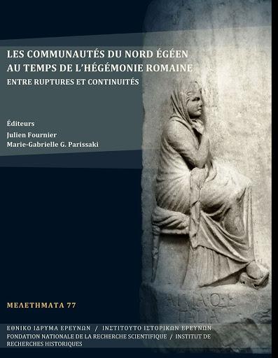 Les communautés du Nord Égéen au temps de l'hégémonie Romaine. Entre ruptures et continuités. Athènes, 2018