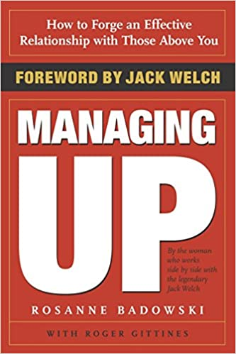 Managing Up Rosanne Badowski Jack Welch