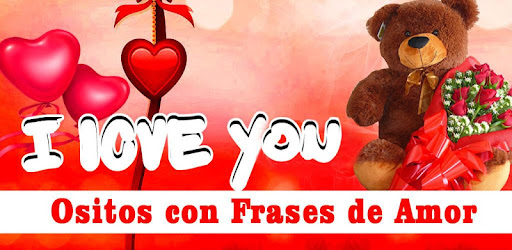 Ositos Con Frases De Amor Apps On Google Play