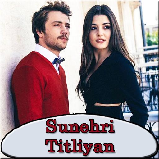 Sunehri Titliyan Turkish Drama By Hande Erçel - Apps on
