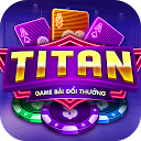Game Danh Bai Doi Thuong TITAN Online 2019 (Unreleased) APK