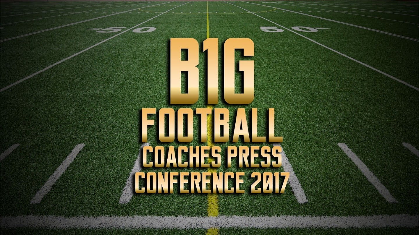 B1G Football Coaches Press Conference 2017