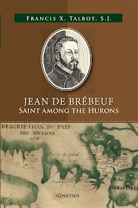 JEAN DE BRÉBEUF SAINT AMONG THE HURONS
