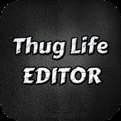 Thug Life Editor