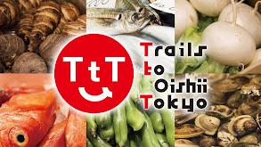 Trails to Oishii Tokyo thumbnail