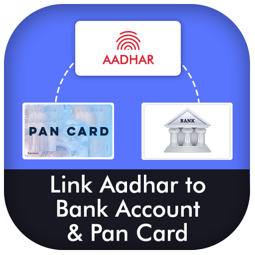 Link Aadhar to Bank Account and Pan Card