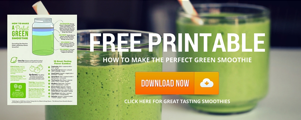 Click here for your free printable on how to make a perfect green smoothie