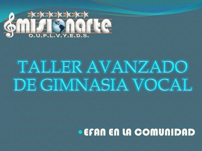 TALLER AVANZADO DE GIMNASIA VOCAL EFAN MISIOARTE