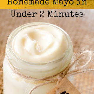 Foolproof  Homemade Mayo in 2 Minutes Recipe