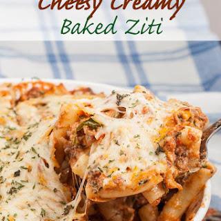 Cheesy Creamy Baked Ziti.