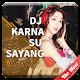 Download Dj Karna Su Sayang Viral For PC Windows and Mac