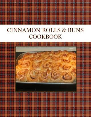 CINNAMON ROLLS  & BUNS  COOKBOOK