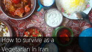 How to survive as a vegetarian in Iran