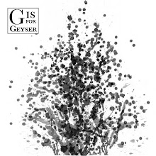 Photo: Maggie Ruddy - Alphabet of Physical Geography - G is for Geyser
