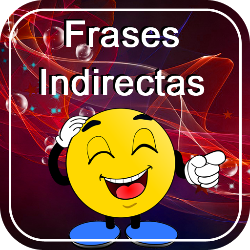 Frases Indirectas Apps On Google Play