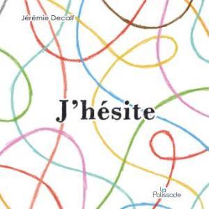 Blog illustration jeunesse - J'hésite La Palissade - Illustre Albert bookletter