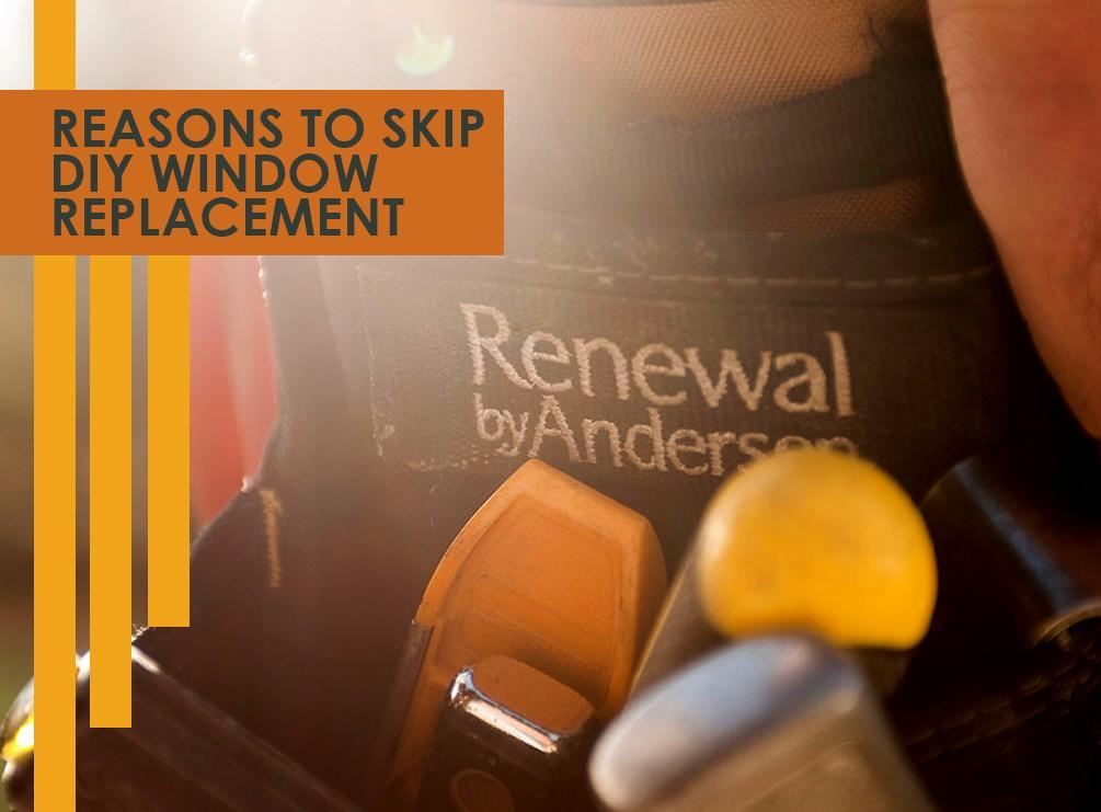 Reasons to skip diy window replacement - Reasons may need replace windows ...