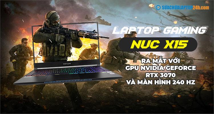Laptop Gaming NUC X15 của Intel