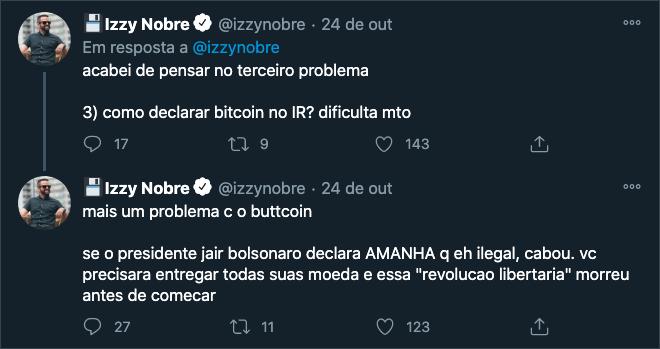 Izzy Nobre: acabei de pensar no terceiro problema: como declarar bitcoin no IR? dificulta mto. Mais um problema: se o presidente jair bolsonaro declara amanha que é ilegal, cabou.