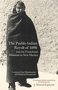 THE PUEBLO INDIAN REVOLT OF 1669 AND THE FRANCISCAN MISSIONS IN NEW MEXICO