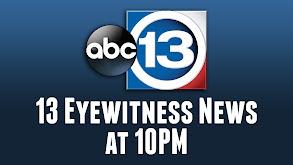13 Eyewitness News at 10PM thumbnail