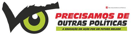 PRECISAMOS DE OUTRAS POLÍTICAS