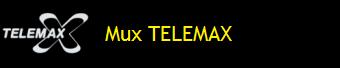 MUX TELEMAX