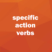 Specific Action Verbs