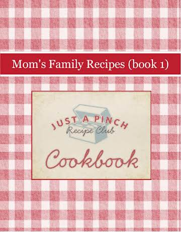 Mom's Family Recipes (book 1)