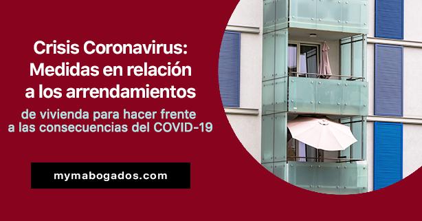 Crisis Coronavirus: Medidas en relación a los arrendamientos de vivienda