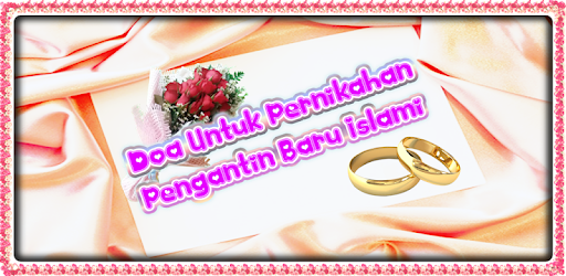 Doa Untuk Pernikahan Pengantin Baru Islami Apl Di Google Play