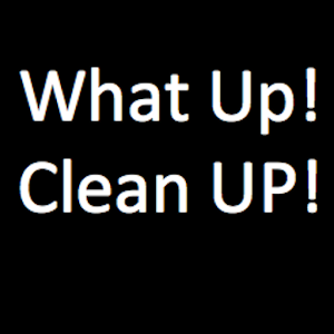 What Up, Clean Up