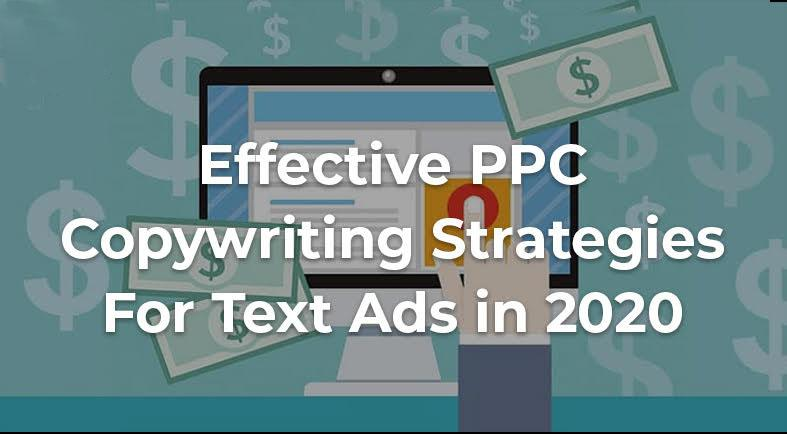 PPC Copywriting Strategies For Effective Text Ads In 2020