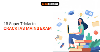 15 Super Tricks to Crack IAS Mains Exam