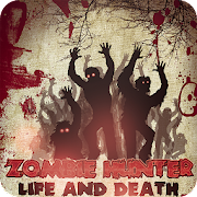 Zombi Hunter: Life and Death