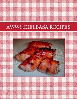 AWW!..KIELBASA  RECIPES