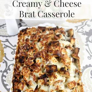 Creamy & Cheese Brat Casserole