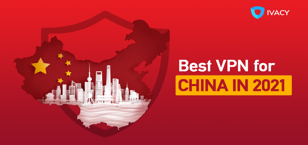 ivacy vpn for china