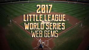 2017 Little League World Series: Web Gems thumbnail