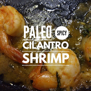 Paleo Spicy Cilantro Shrimp