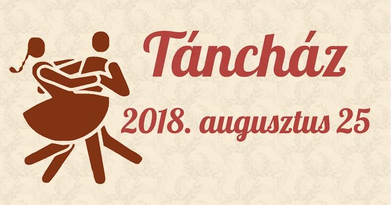 Táncház 2018. augusztus 25
