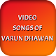 Video Songs of Varun Dhawan (app)