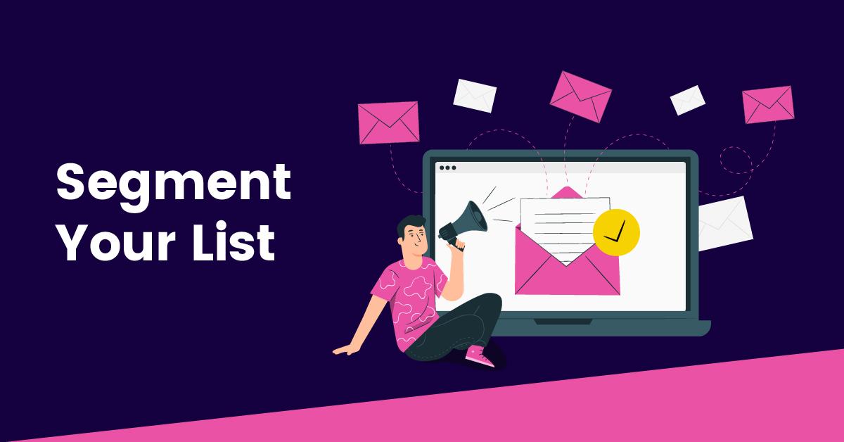 Segment Your List