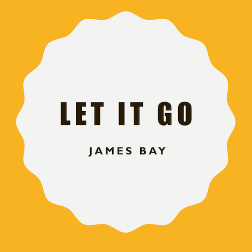 Let It Go James Bay