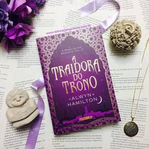 a traidora do trono alwyn hamilton fotos e livros blog leitora compulsiva